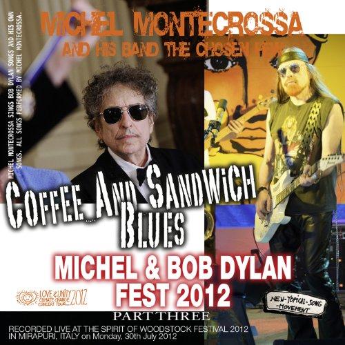 Coffee and Sandwich Blues: Michel Montecrossa's Michel & Bob Dylan Fest 2012