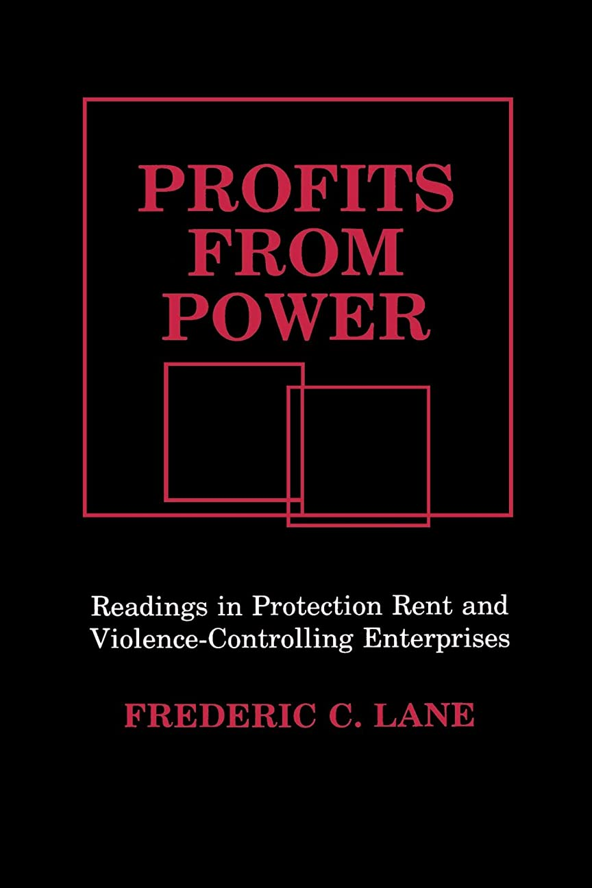 薄暗い休み発明Profits from Power: Readings in Protection Rent and Violence-Controlling Enterprises