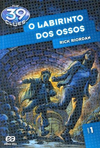 O Labirinto dos Ossos - Volume 1. Coleção The 39 Clues