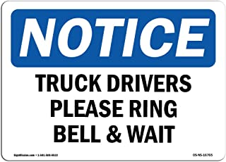 OSHA Notice Sign - NOTICE Truck Drivers Please Ring Bell And Wait | Aluminum Sign | Protect Your Business, Work Site, Warehouse & Shop | Made in the USA