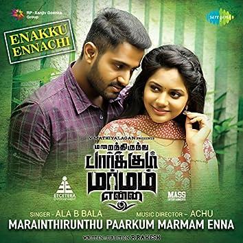 "Enakku Ennachi (From ""Marainthirunthu Paarkum Marmam Enna"") - Single"