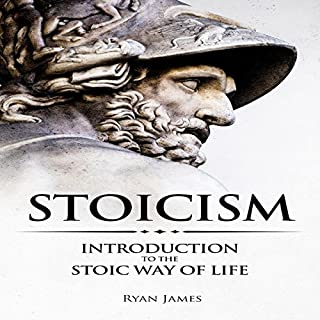 Stoicism     Introduction to the Stoic Way of Life               By:                                                                                                                                 Ryan James                               Narrated by:                                                                                                                                 Eric Burr                      Length: 1 hr and 8 mins     49 ratings     Overall 4.3