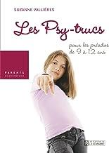 Les psy-trucs pour les préados de 9 à 12 ans (French Edition)
