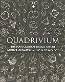 Quadrivium. The Four Classical Liberal Arts (Wooden Books)