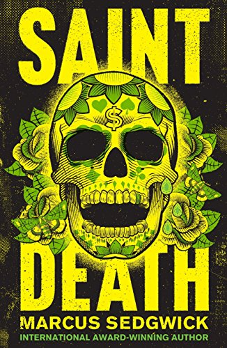 Saint Death: shortlisted for the CILIP Carnegie Media 2018 (English Edition)