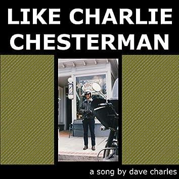 Like Charlie Chesterman