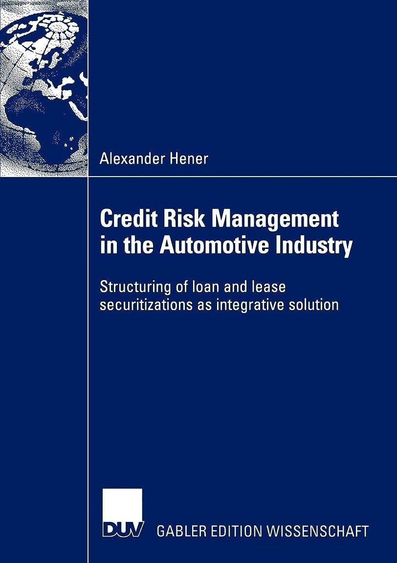 パイル代わって賞賛Credit Risk Management in the Automotive Industry: Structuring of loan and lease securitizations as integrative solution