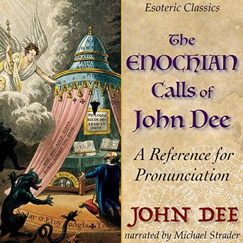 Couverture de The Enochian Calls of John Dee