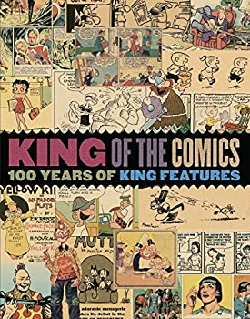 King of the Comics  One Hundred Years of King Features Syndicate  The Library of American Comics