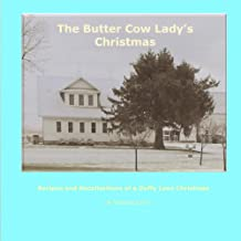 The Butter Cow Lady's Christmas: Recipes and Recollections of a Duffy Lyon Christmas (The Duffy Lyon Story) PDF