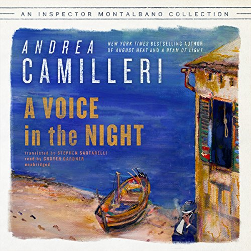 A Voice in the Night     The Inspector Montalbano, Book 20              By:                                                                                                                                 Andrea Camilleri                               Narrated by:                                                                                                                                 Grover Gardner                      Length: 6 hrs and 16 mins     67 ratings     Overall 4.4