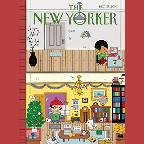 The New Yorker, December 15th 2014 (Ken Auletta, Tad Friend, Joan Acocella) audiobook cover art