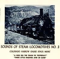 Sounds of Steam Locomotives No. 3: Colorado Narrow