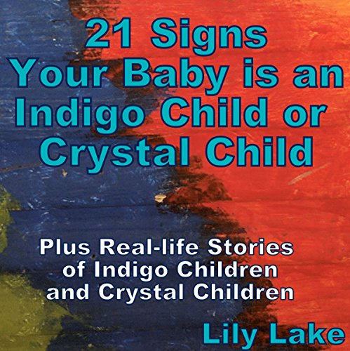 21 Signs Your Baby Is an Indigo Child or Crystal Child audiobook cover art