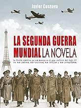 LA SEGUNDA GUERRA MUNDIAL, la novela (WW2 nº 1) (Spanish Edition)