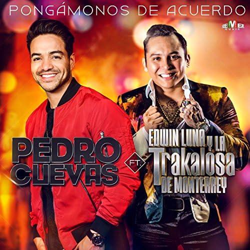 Pedro Cuevas feat. Edwin Luna y La Trakalosa de Monterrey