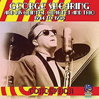 Conception - Quintet, Quartet and Trio 1944-1958 by George Shearing