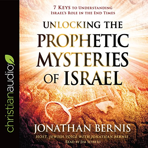 Unlocking the Prophetic Mysteries of Israel audiobook cover art