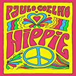 Hippie (Spanish Edition)                   By:                                                                                                                                 Paulo Coelho                               Narrated by:                                                                                                                                 Daniel Vargas                      Length: 6 hrs and 59 mins     34 ratings     Overall 4.3