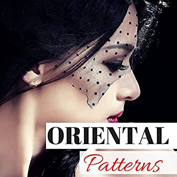 Oriental Patterns - Instrumental Lounge Playlist for Intimacy and Bedtime