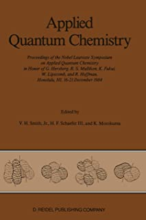 Applied Quantum Chemistry: Proceedings of the Nobel Laureate Symposium on Applied Quantum Chemistry in Honor of G. Herzber...