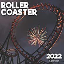 Roller Coaster 2022: A Monthly and Weekly Calendar 2022 - 12 months - With Roller Coaster Pictures,to Write in Appointmen...