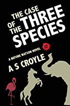 The Case of the Three Species (Before Watson Book 4)