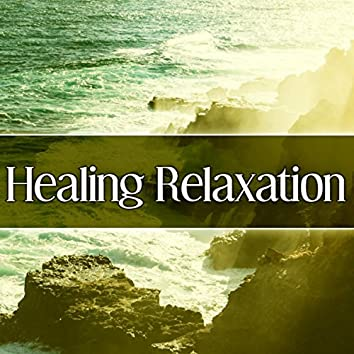 Healing Relaxation – Relaxing Music, New Age Sounds