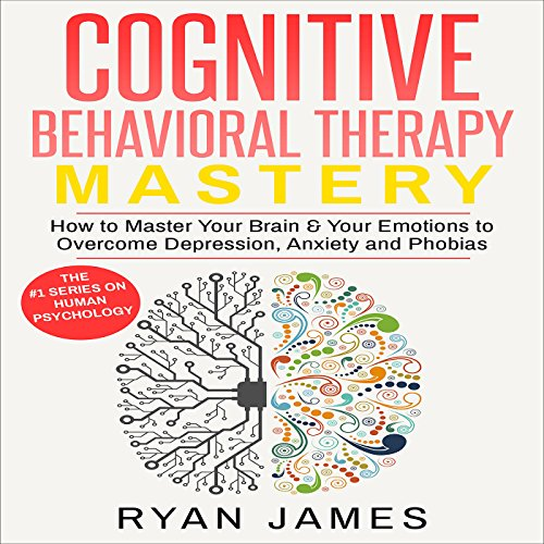 Cognitive Behavioral Therapy Mastery audiobook cover art
