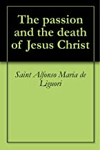 Best the passion and death of jesus christ liguori Reviews