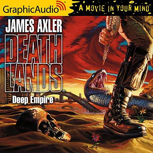 Deep Empire [Dramatized Adaptation] Audiobook By James Axler cover art