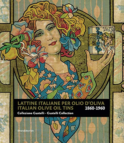 Italian Olive Oil Tins 1860–1960: Guatelli Collection