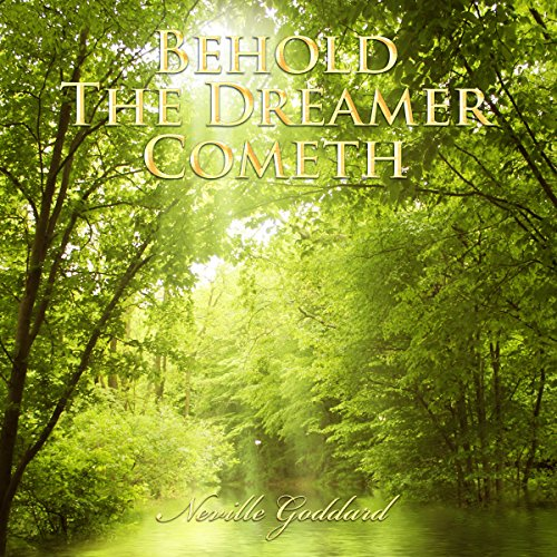 Behold the Dreamer Cometh Audiobook By Neville Goddard cover art