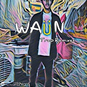 Waün (Trap Remixes)