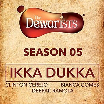 Ikka Dukka (The Dewarists, Season 5)