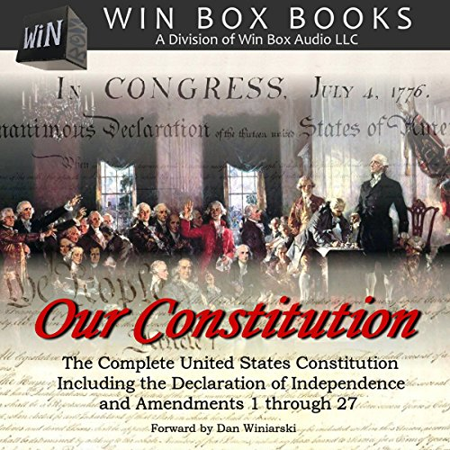 Our Constitution: The Complete United States Constitution Audiobook By Win Box Audio cover art
