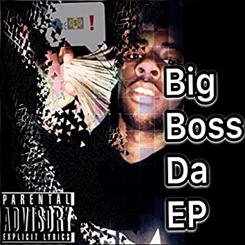 Big Boss Da EP