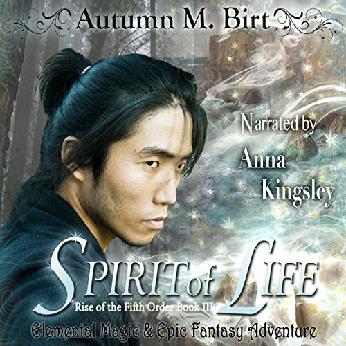Spirit of Life: The Rise of the Fifth Order, Book 3 audiobook cover art