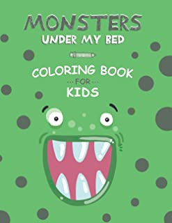Monsters under my bed coloring book for kids: A Fun Coloring Activity Book For 4-7 Year Olds / Matte finish cover