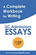 A Complete Workbook for Writing UC Admissions Essays