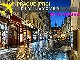 DIY Layover - Prague (PRG)
