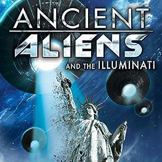 Ancient Aliens and the Illuminati cover art