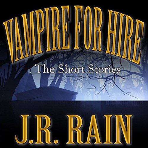 Vampire for Hire: First Four Short Stories audiobook cover art