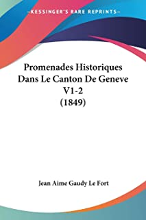 Promenades Historiques Dans Le Canton De Geneve V1-2 (1849)