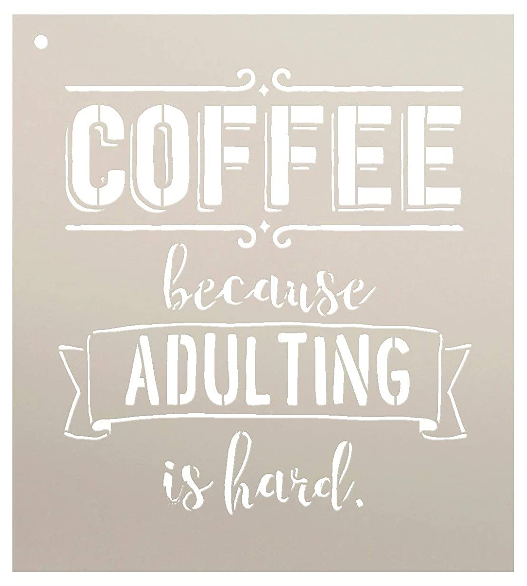 Coffee - Because Adulting is Hard by StudioR12 | Amusing and Witty -Reusable Mylar Template | Painting, Chalk, Mixed Media | Use for Wall Art, DIY Home Decor Select Size (9