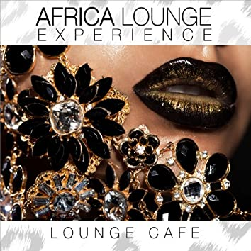 Africa Lounge Experience