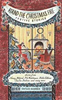 Round the Christmas Fire: Festive Stories (Vintage Classics)