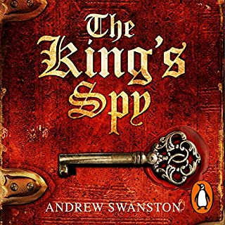 The King's Spy                   By:                                                                                                                                 Andrew Swanston                               Narrated by:                                                                                                                                 David Thorpe                      Length: 11 hrs and 29 mins     66 ratings     Overall 4.1