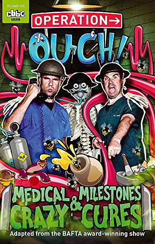 Medical Milestones and Crazy Cures: Book 2 (Operation Ouch)