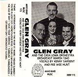 Glen Gray and the Casa Loma Orchestra - Broadcast March 1940